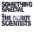 SOMETHING SPÆCIAL Vol.1 by The Robot Scientists - vinyl-only