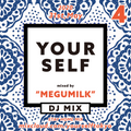 YOURSELF4 : STAY HOME MIX 4 : MEGUMILK