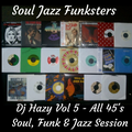 Soul Jazz Funksters - DJ Hazy Guest mix 5 .. All 45's Soul Funk & Jazz session