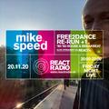 Mike Speed | React Radio Uk | 201120 | FNL | 8-10pm | Free2Dance ReRun+1 | House & BB | Show 85