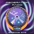 Federation Radio :: Episode 270