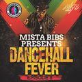 Mista Bibs & Modelling Network - Dancehall Fever Episode 8