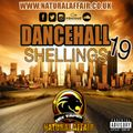 DANCEHALL SHELLINGS 19