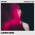 Groove Podcast 302 - Laura BCR