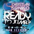 Christian Soniko - #001 READY TO JUMP [EDM Session] 2014