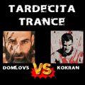 Tardecita Trance - DomLovs Vs La Kokran - April 2006