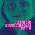 Delilah Orr - Essential Clubbers Radio, Channel One - July 17, 21