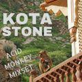 KOTA STONE - Acid Monkey - Mixset August 2018