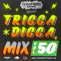 TRIGGA DIGGA MIX VOL.50