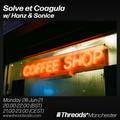 Solve et Coagula w/ Hanz & Sonice (Threads*Manchester) -28-Jun-21