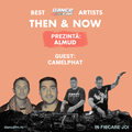 Then & Now | Episode 05 || CamelPhat