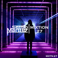 Mixtion Podcast Presented By Sergio Marttez #27