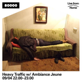 Heavy Traffic Nr. 22 w/ Ambiance Jeune (Live from Home)