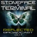 Reflected Broadcast 007 by Stoneface & Terminal