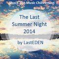 The Last Summer Night 2014 by LastEDEN