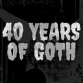 40 YEARS OF GOTH VOLUME 1 (1979-1989)