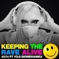 Keeping The Rave Alive Episode 274 featuring Yoji Biomehanika