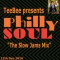 """TeeBee presents """"Philly Slow Jams"""" 12th Dec 2016."""