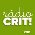 CRIT! Ràdio #181 [2021-03-17]