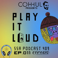 Scientific Sound Asia Radio Podcast 409 is Coh-hul with 'Play It Loud' 11.