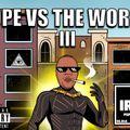 POPE VS THE WORLD III