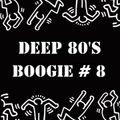 DEEP 80s BOOGIE #8