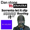 Dan stone Vs Eminem.  sorrento let it slip. Samurai Dj Bootleg