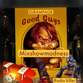 Mixshow Madness - The Good Guys