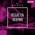 Exlayer Dj - Reggaeton Diciembre (Session Mix)