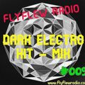 "DARK ELECTRO HIT-MIX #009  -  (with DJ Joachim ""THE NIGHTFLY"")"