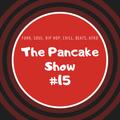 The Pancake Show #15