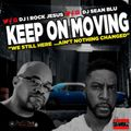 Keep On Moving Mixtape: We Still Here.. Ain't Nothing Changed