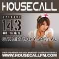 Housecall EP#143 (15/10/15) 6th Birthday Special