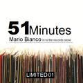 """51 MINUTES """"Mario Bianco in to the records store"""" LTD 01"""