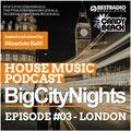 Big City Nights #003 - London