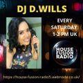 DJ D WILLS // IN DA GROOVE // HOUSE FUSION RADIO WEEKENDER // 9-10-21