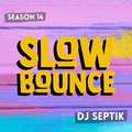 SlowBounce Brand New with Dj Septik   Dancehall, Moombahton, Reggae   Episode 34