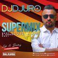 DJ DJURO - SUPERMIX #29 (BEST BALKAN & URBAN HITS 2021)