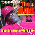 THE MAN! (This Is a Man's WORLD EP) But Its Nothing Without a WOMAN & HOUSE MUSIC! 超 BIG ⓉⒺⒺTw!zzle