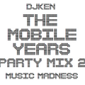 DJKen The Mobile Years Party Mix 2