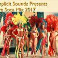 Explicit Soundz Presents Pre Soca Mix 2017