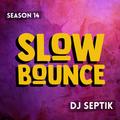 SlowBounce with Dj Septik | Dancehall, Moombahton, Reggae | Episode 6