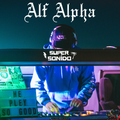 Alf Alpha & Super Sonido Sistema Live DJ Set from AREA 52 Lockdown #3