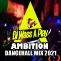 Ambition Dancehall Mix 2021