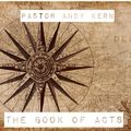 Intro to Acts, Sunday School, Pastor Andy Kern
