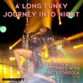 A Long Funky Journey Into Night w/ Matt Consola
