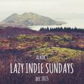LAZY INDIE SUNDAYS - DEC '15