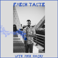 Fresh Taste #78 (Mike Casey presents: Law Of Attraction)
