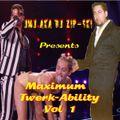 JMJ presents Maximum Twerk-Ability Vol. 1