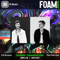 B BEATS FOAM Radio OPGroover + PaulHarrisonITK guestmix